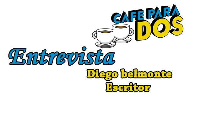 CAFÉ PARA DOS: Entrevista a Diego Belmonte