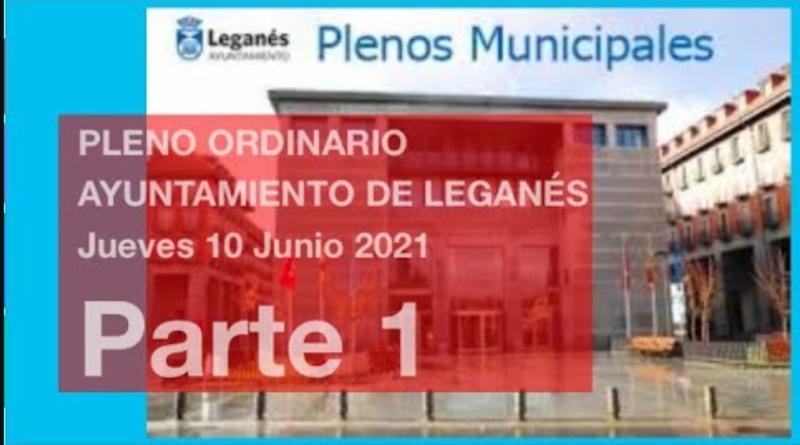 Pleno ordinario ayuntamiento de Leganés del jueves 10 de junio. Parte 1