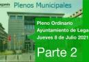 Pleno Ordinario del Ayuntamiento de Leganés 8 de julio 2021 Parte 2